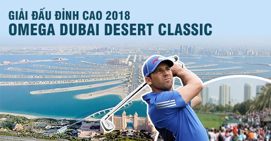 Giải Đấu Đỉnh Cao 2018 Omega Dubai Desert Classic (6 Ngày 5 Đêm 3 Vòng Golf)