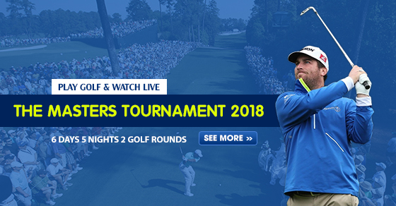 The Masters 2018 (6 Days 5 Nights 2 Golf Rounds)