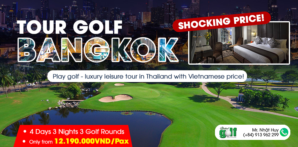 Bangkok Golf Tour (4 Days 3 Nights 3 Rounds of Golf)